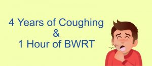 A Persistent Cough and BWRT
